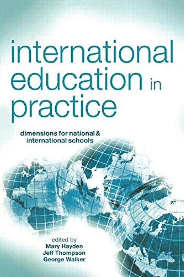 石ラベ冷酷なInternational Education in Practice: Dimensions for Schools and International Schools