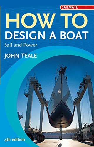 How to Design a Boat: Sail and Power (Sailmate) (English Edition)