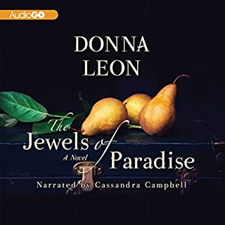 The Jewels of Paradise                   By:                                                                                                                                 Donna Leon                               Narrated by:                                                                                                                                 Cassandra Campbell                      Length: 8 hrs and 50 mins     117 ratings     Overall 3.4