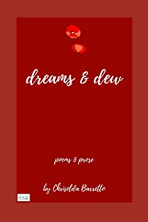 dreams & dew: poems & prose