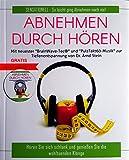 Abnehmen durch Hören - Selbsthypnose - Buch und Audio-CD: Mit neuester BrainWaveTec® und...