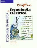 Problemas resueltos de tecnología eléctrica (Electricidad y Electrónica)
