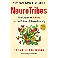NeuroTribes: The Legacy of Autism and the Future of Neurodiversity by Steve Silberman (2015-08-25)