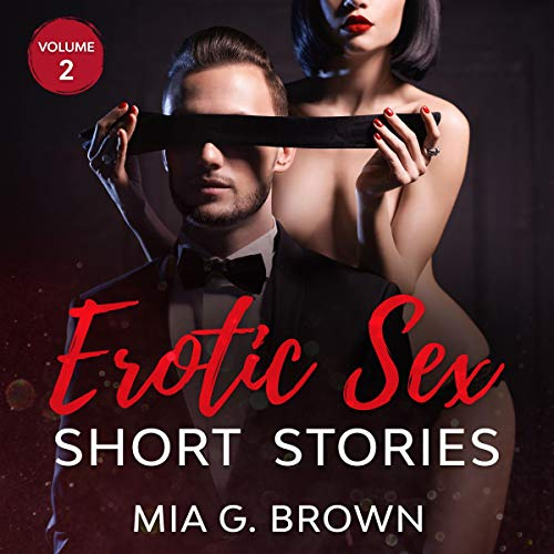 Erotic Sex Short Stories: Dirty Talk, Orgy Party, Rough Sex, Roleplay, Sex Matters, Hardcore Porn, MMF, Kissed - Volume Two cover art