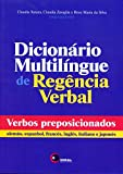 Dicionário multilíngue de regência verbal: Verbos Preposicionados - Alemão, Espanhol, Francês, Inglês, Italiano e Japonês