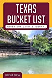 Texas Bucket List Adventure Guide & Journal: Explore 50 Natural Wonders You Must See!