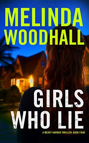 Girls Who Lie: A Mercy Harbor Thriller