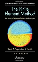 The Finite Element Method: Basic Concepts and Applications with MATLAB, MAPLE, and COMSOL, Third Edition (Computational and Physical Processes in Mechanics and Thermal Sciences)