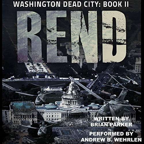 Rend     Washington Dead City, Book II              By:                                                                                                                                 Brian Parker                               Narrated by:                                                                                                                                 Andrew B. Wehrlen                      Length: 8 hrs and 5 mins     Not rated yet     Overall 0.0