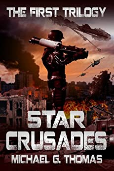 Star Crusades Uprising: The First Trilogy (Star Crusades Uprising Trilogy Book 1) by [Michael G. Thomas]