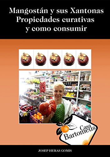 Mangostán y sus Xantonas, Propiedades curativas y como