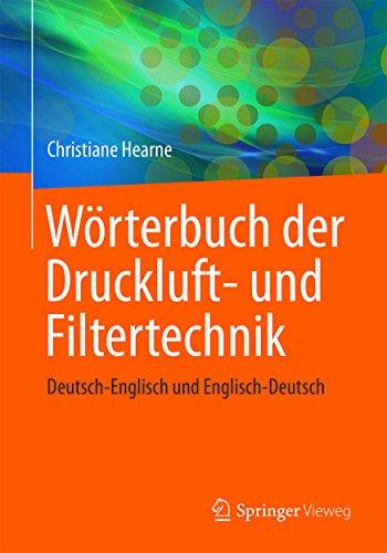 Wörterbuch der Druckluft- und Filtertechnik: Deutsch-Englisch und Englisch-Deutsch