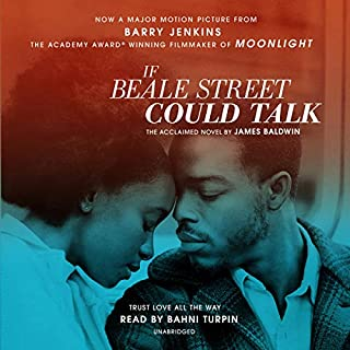 If Beale Street Could Talk     A Novel              Written by:                                                                                                                                 James Baldwin                               Narrated by:                                                                                                                                 Bahni Turpin                      Length: 7 hrs and 7 mins     50 ratings     Overall 4.4