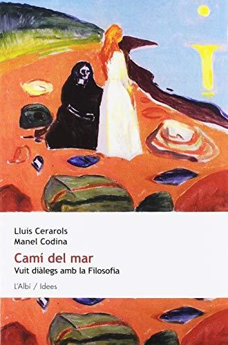Camí Del Mar. Vuit Diàlegs Amb La Filosofia