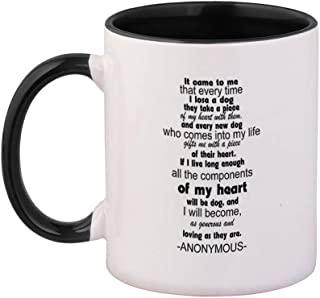Style In Print Black It Came to Me That Every Time I Lose A Dog They Take A Piece of My Heart with Them Ceramic Cup Colored Mug - Black
