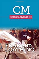 Fear and Loathing (Critical Muslim)