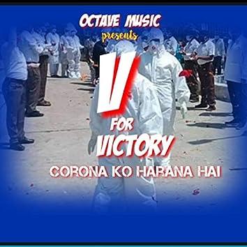 V For Victory(Corona ko Harana Hai)