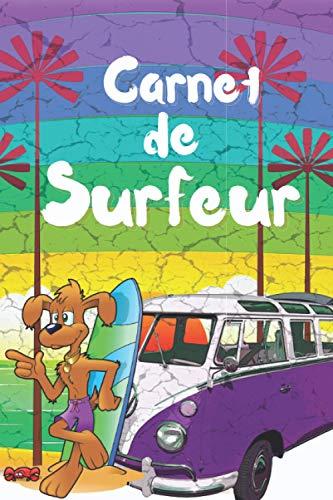 CARNET DE SURFEUR: Journal de Surfeur original pour amateur de surf et de sport - passion surf et sport en mer -Bloc-notes, board,,idée de cadeau à offrir