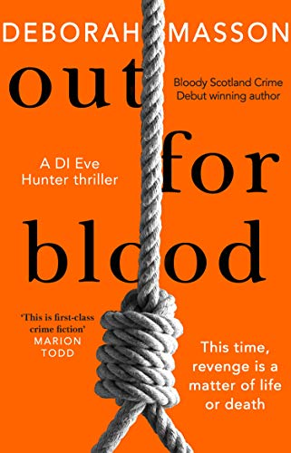 Out For Blood: The tense and addictive detective thriller set in Aberdeen (DI Eve Hunter) by [Deborah Masson]