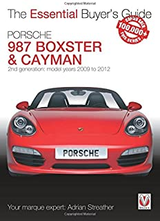 Porsche 987 Boxster & Cayman: 2nd generation  - Model years 2009 to 2012 Boxster, S, Spyder & Black Editions; Cayman, S, R & Black Editions (Essential Buyer's Guide)