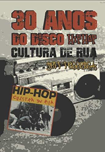 30 Anos do Disco Hip Hop Cultura de Rua