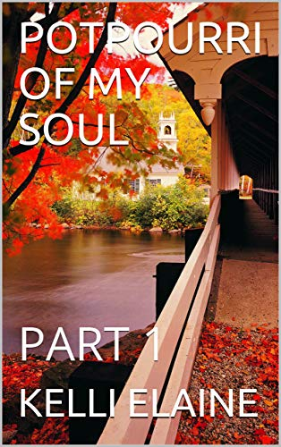 POTPOURRI OF MY SOUL: PART 1 (English Edition)