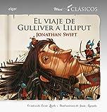 El Viaje De Gulliver A Liliput: 3 (Miniclásicos)