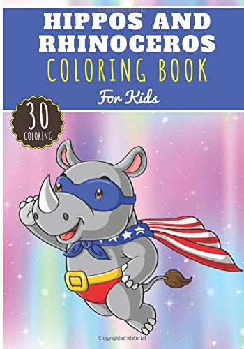 Hippos And Rhinoceros Coloring Book: For Kids Girls & Boys   Kids Coloring Book with 30 Unique Pages to Color on Hippopotamus And Rhinos, African ...   Perfect for Preschool Activity at home.
