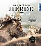 Im Kreis der Herde: Von wilden Pferden lernen - Marc Lubetzki