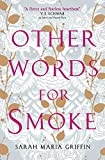 Other Words for Smoke (English Edition)