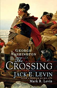 George Washington: The Crossing by [Jack E. Levin, Mark R. Levin]