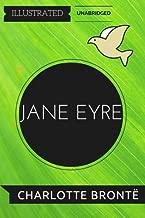 Jane Eyre: By Charlotte Bronte : Illustrated & Unabridged