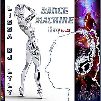 Dance Machine Isexy, Pt. 2