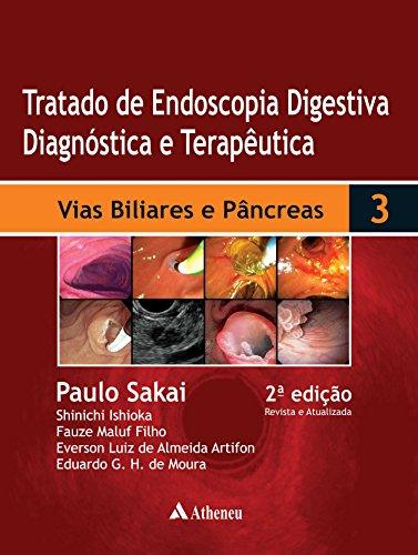 Tratado Endoscopia Digestiva Biliares Pâncreas ebook