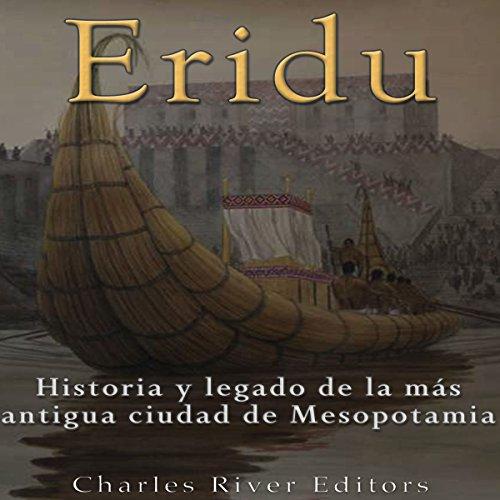 Eridu: Historia y Legado de la más Antigua Ciudad de Mesopotamia [Eridu: History and Legacy of the Oldest City in Mesopotamia] Titelbild