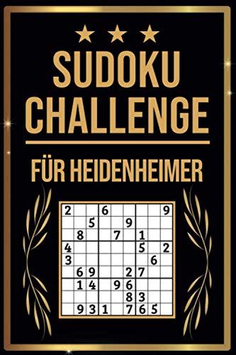 SUDOKU Challenge für Heidenheimer: Sudoku Buch I 300 Rätsel inkl. Anleitungen & Lösungen I Leicht bis Schwer I A5 I Tolles Geschenk für Heidenheimer