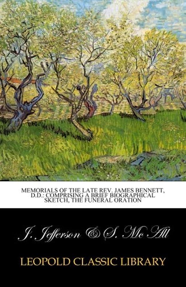 コントローラだらしない咳Memorials of the Late Rev. James Bennett, D.D.: Comprising a Brief biographical sketch, the funeral oration