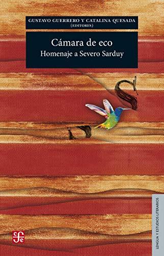 Cámara de eco. Homenaje a Severo Sarduy (Lengua y Estudios Literarios)
