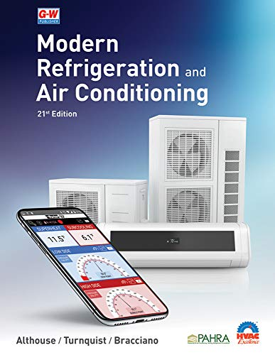 Compare Textbook Prices for Modern Refrigeration and Air Conditioning Twenty first Edition, Revised, Textbook Edition ISBN 9781635638776 by Althouse, Andrew D.,Turnquist, Carl H.,Bracciano, Alfred F.,Bracciano, Daniel C.,Bracciano, Gloria M.
