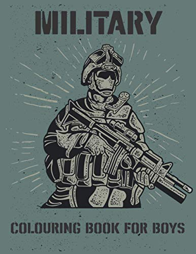 Military Colouring Book for Boys: Army Coloring Pages for Kids with Tanks, Navy, Air Force, Drones and More! Gift for Children. Large print.