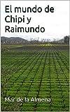 El mundo de Chipi y Raimundo (Spanish Edition)