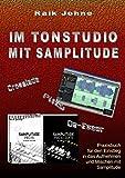 Im Tonstudio mit Samplitude: Praxisbuch für den Einstieg in das Aufnehmen und Mischen mit Samplitude (German Edition)