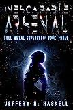 Inescapable Arsenal (Full Metal Superhero Book 3)