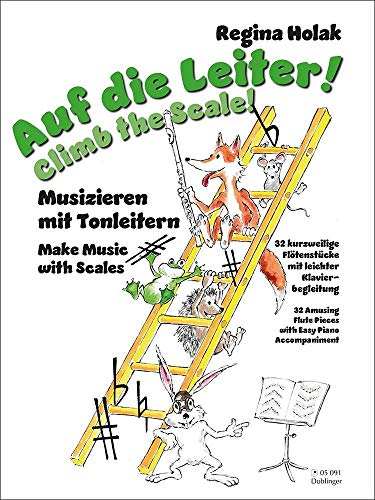 Auf die Leiter!: Musizieren mit Tonleitern, 32 kurzweilige Flötenstücke mit leichter Klavierbegleitung