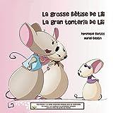 La grosse bêtise de Lili - La gran tontería de Lili: Une histoire + un cahier d'activités bilingues pour les maternelles. Un cuento + un cuaderno de ... para los niños del jardín de infantes