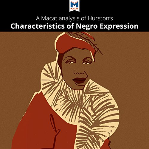 A Macat Analysis of Zora Neale Hurston's Characteristics of Negro Expression audiobook cover art