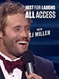 Just For Laughs All Access - With T.J Miller