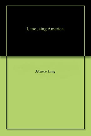 I, too, sing America.