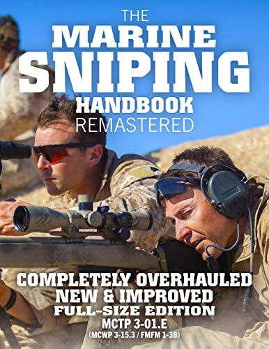 The Marine Sniping Handbook - REMASTERED: COMPLETELY OVERHAULED, NEW & IMPROVED - Full Size Edition