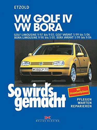 VW Golf IV 9/97 bis 9/03, Bora 9/98 bis 5/05: Golf IV Variant 5/99 bis 5/06, Bora Variant 5/99 bis 9/04, So wird's gemacht - Band 111 (So wird´s gemacht)